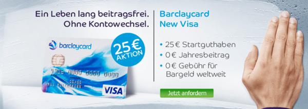 Beitragsfreie Barclaycard New Visa mit 25€ Startguthaben   Update