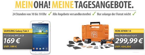 Die OHA Angebote des Tages   Samsung Galaxy Tab 3 für 169€ und Fein AFMM 14 Multitool für 299,99€