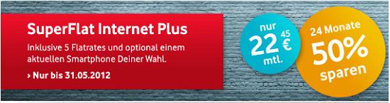 [Hier gibts was geschenkt] Vodafone SuperFlat Internet Plus für monatlich 22,45€ effektiv + Samsung Galaxy S3 oder iPhone 4S für 49,90€
