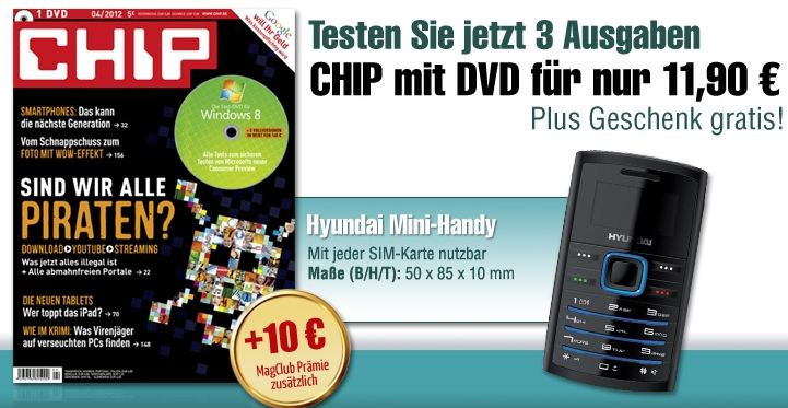 [Mini Abo] 3 Ausgaben Chip mit DVD und (Hyundai Mini Handy oder 2x 4GB USB Stick) dank Gutschein effektiv nur 1,90€