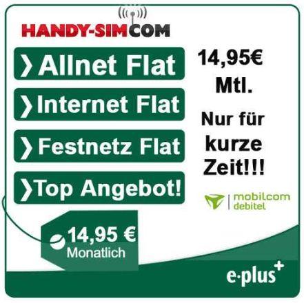 Knaller! eplus Allnet Flat in alle Netze + Internet Flat (500MB) für nur 14,95€ monatlich!